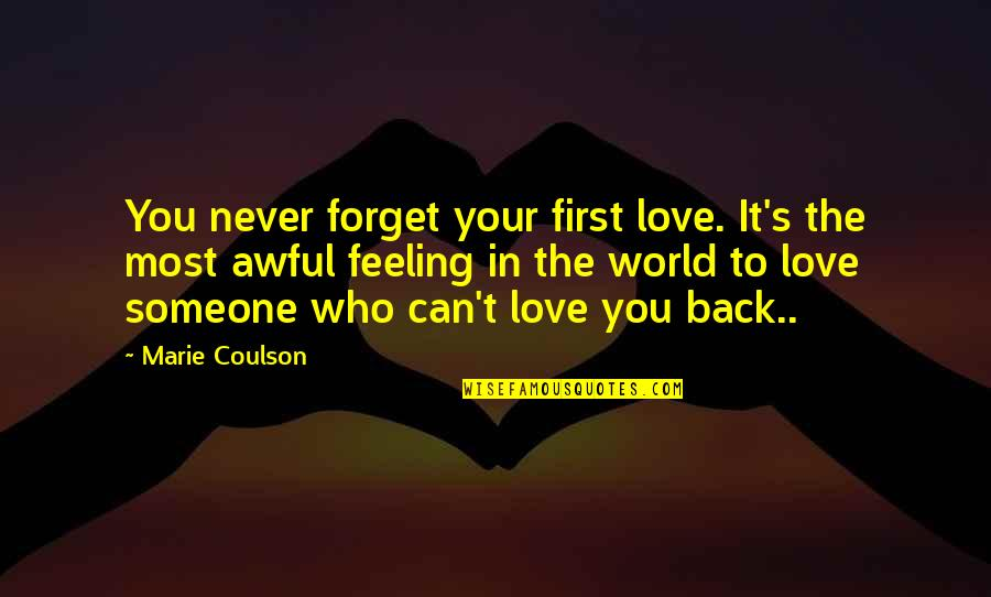 Forget Someone You Love Quotes By Marie Coulson: You never forget your first love. It's the