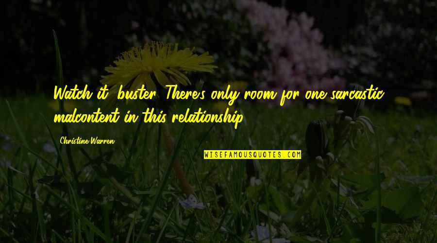 Forget The Fake Friends Quotes By Christine Warren: Watch it, buster. There's only room for one