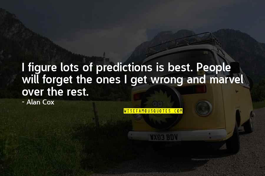 Forget The Rest Quotes By Alan Cox: I figure lots of predictions is best. People