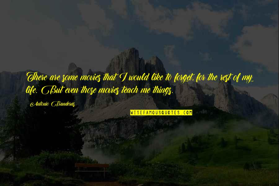 Forget The Rest Quotes By Antonio Banderas: There are some movies that I would like