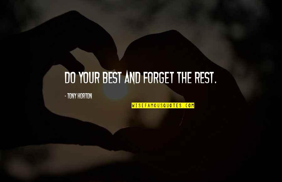 Forget The Rest Quotes By Tony Horton: Do your best and forget the rest.
