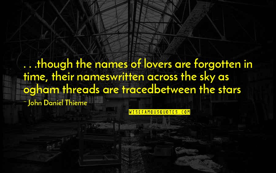 Forgetting The Past Quotes By John Daniel Thieme: . . .though the names of lovers are