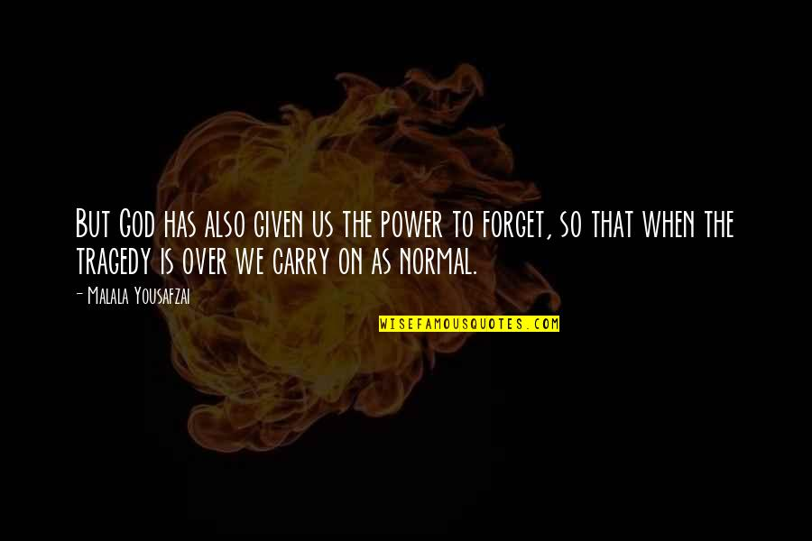 Forgetting The Past Quotes By Malala Yousafzai: But God has also given us the power