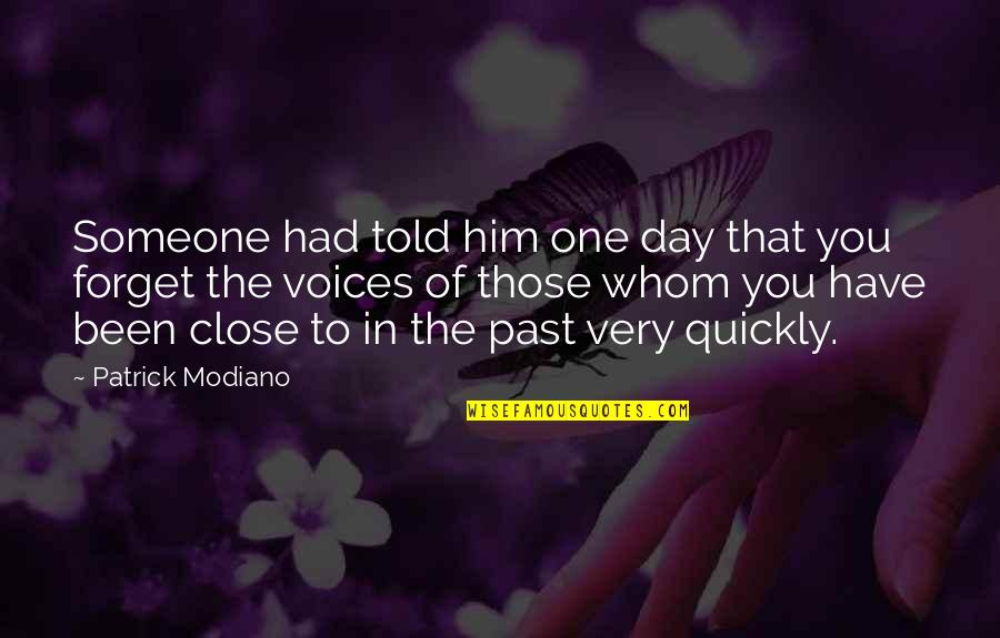 Forgetting The Past Quotes By Patrick Modiano: Someone had told him one day that you