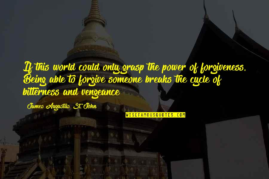 Forgiveness And Family Quotes By James Augustus St. John: If this world could only grasp the power
