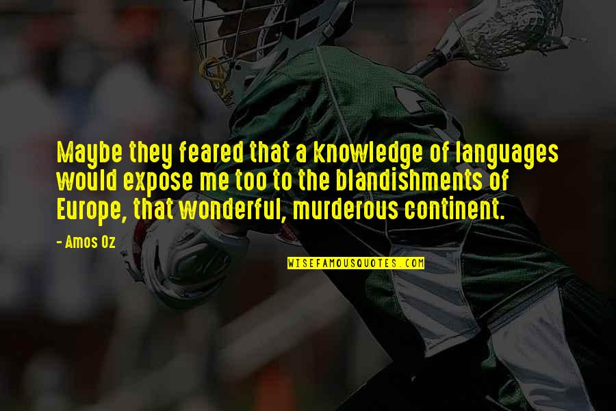 Forgiveness In Kite Runner Quotes By Amos Oz: Maybe they feared that a knowledge of languages