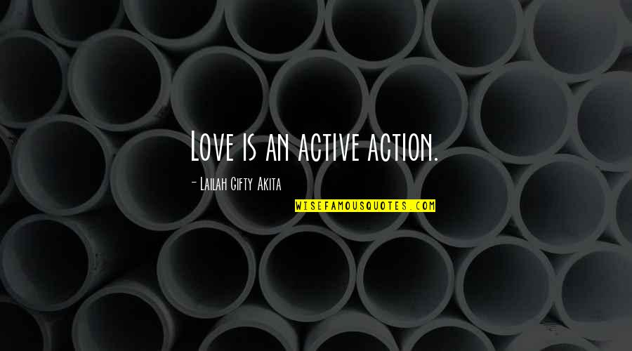 Forgiveness In Marriage Quotes By Lailah Gifty Akita: Love is an active action.