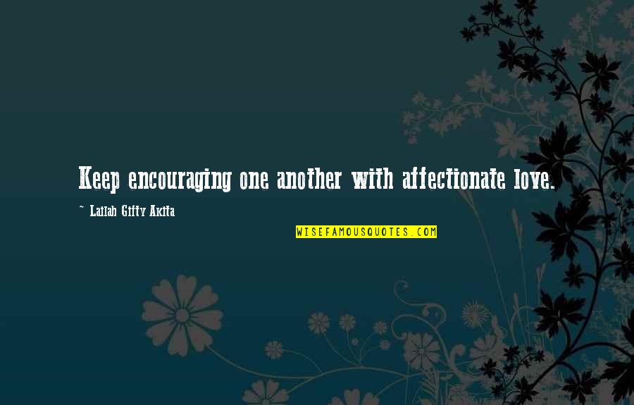 Forgiveness In Marriage Quotes By Lailah Gifty Akita: Keep encouraging one another with affectionate love.