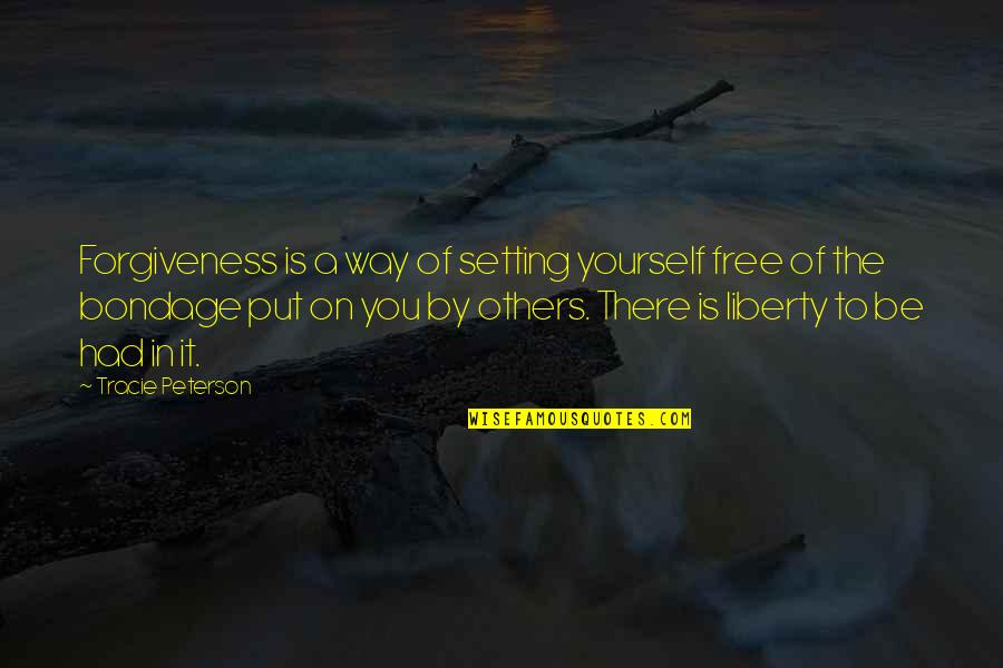 Forgiveness Setting You Free Quotes By Tracie Peterson: Forgiveness is a way of setting yourself free