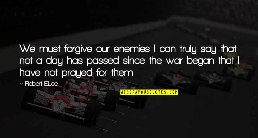 Forgiving Enemies Quotes By Robert E.Lee: We must forgive our enemies. I can truly
