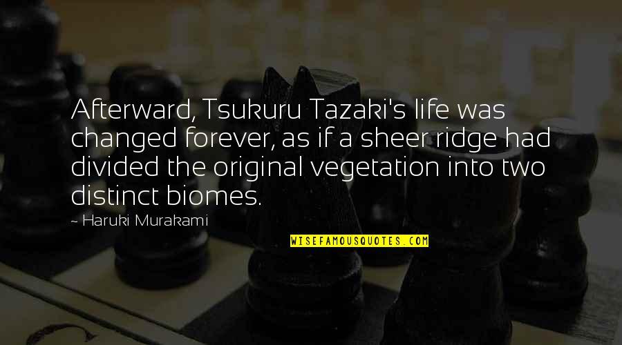 Forgiving For Cheating Quotes By Haruki Murakami: Afterward, Tsukuru Tazaki's life was changed forever, as