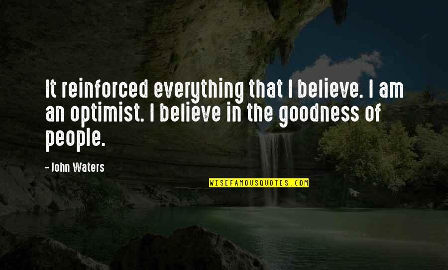 Forgiving For Cheating Quotes By John Waters: It reinforced everything that I believe. I am