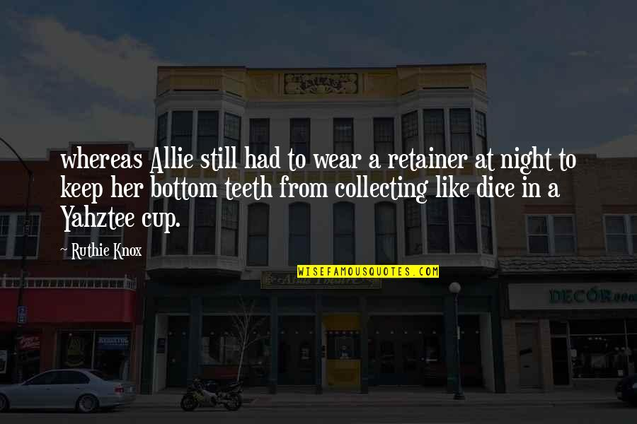 Forgiving For Cheating Quotes By Ruthie Knox: whereas Allie still had to wear a retainer