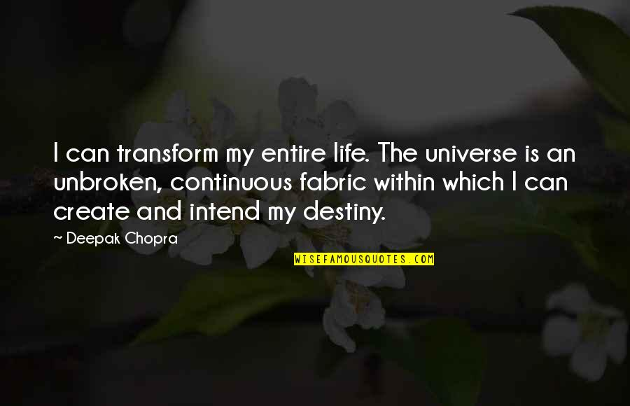 Formal Thank You Quotes By Deepak Chopra: I can transform my entire life. The universe
