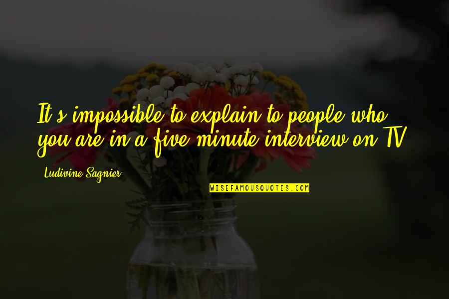 Formal Thank You Quotes By Ludivine Sagnier: It's impossible to explain to people who you