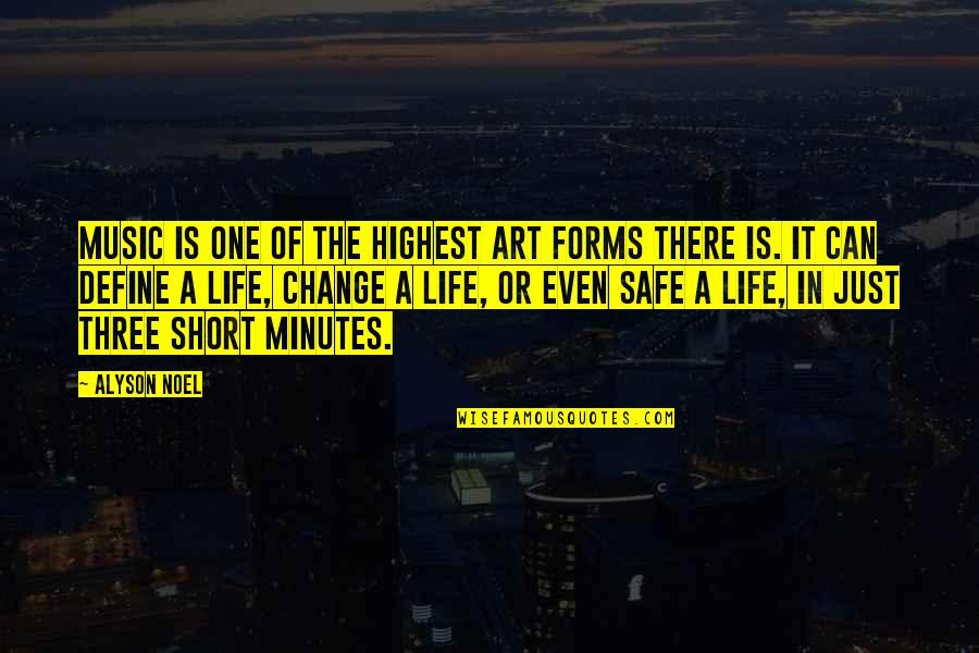 Forms Of Art Quotes By Alyson Noel: Music is one of the highest art forms