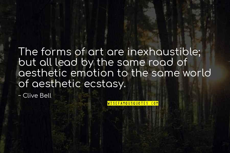 Forms Of Art Quotes By Clive Bell: The forms of art are inexhaustible; but all