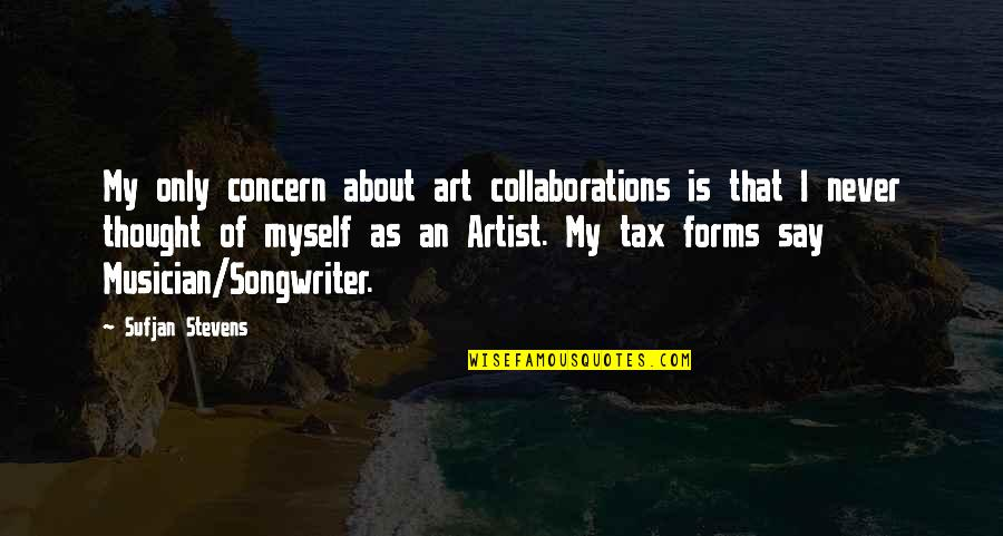 Forms Of Art Quotes By Sufjan Stevens: My only concern about art collaborations is that