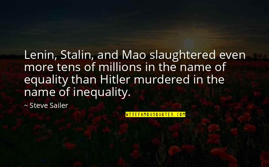 Forsberg Quotes By Steve Sailer: Lenin, Stalin, and Mao slaughtered even more tens