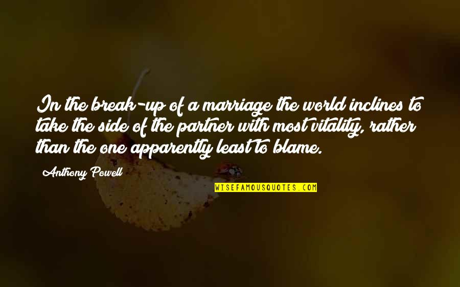 Fortissimo Quotes By Anthony Powell: In the break-up of a marriage the world