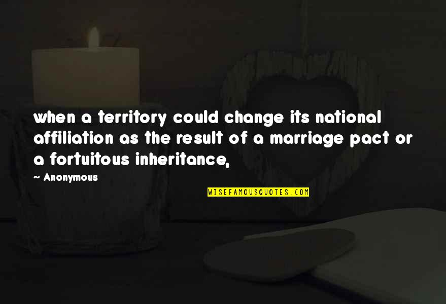 Fortuitous Quotes By Anonymous: when a territory could change its national affiliation
