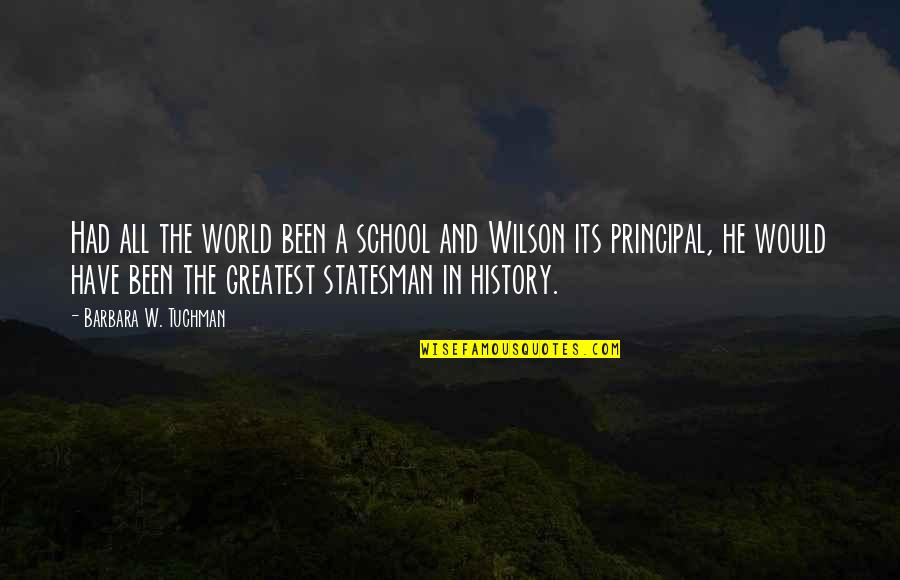 Fortunam Quotes By Barbara W. Tuchman: Had all the world been a school and