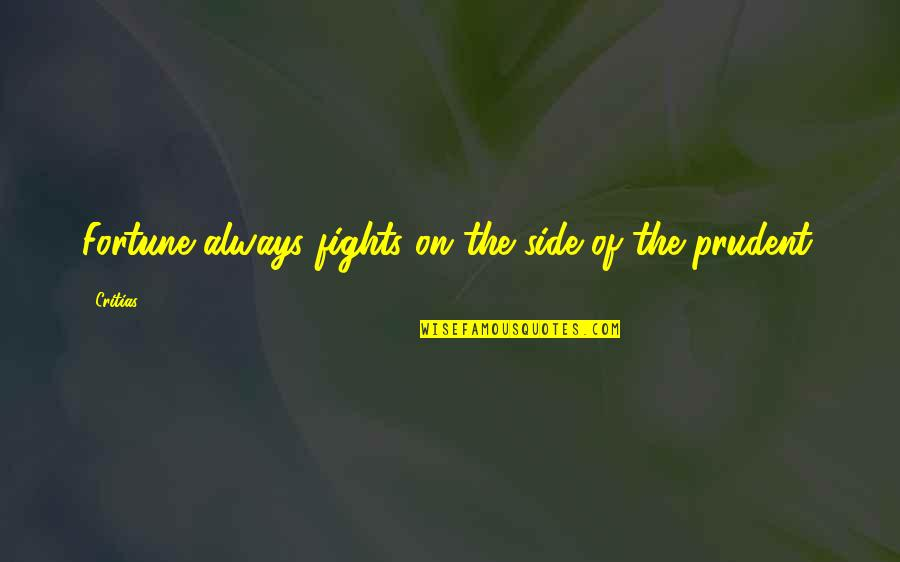Fortune Quotes By Critias: Fortune always fights on the side of the