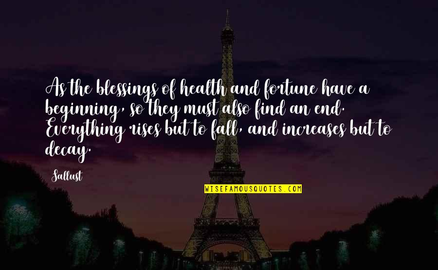 Fortune Quotes By Sallust: As the blessings of health and fortune have