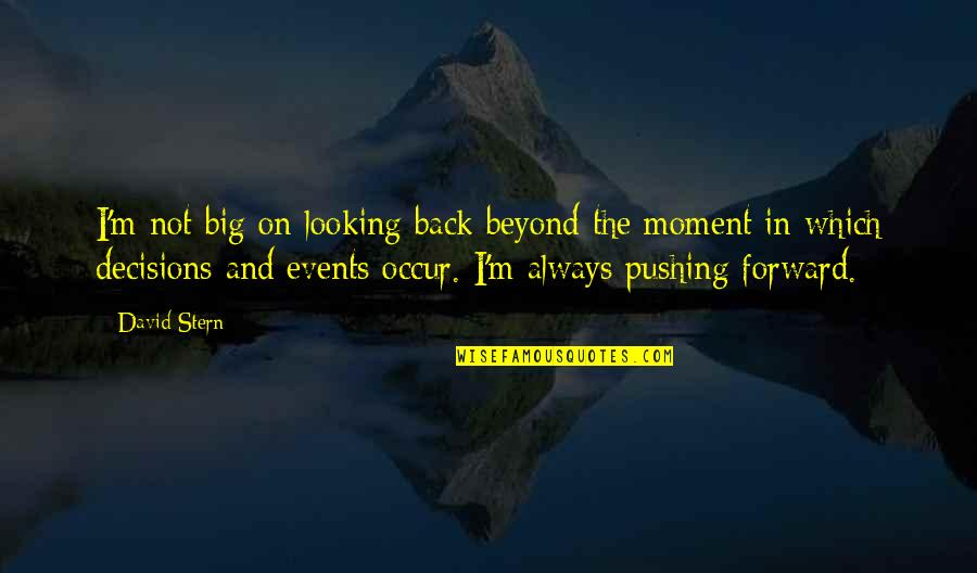 Forward Looking Quotes By David Stern: I'm not big on looking back beyond the