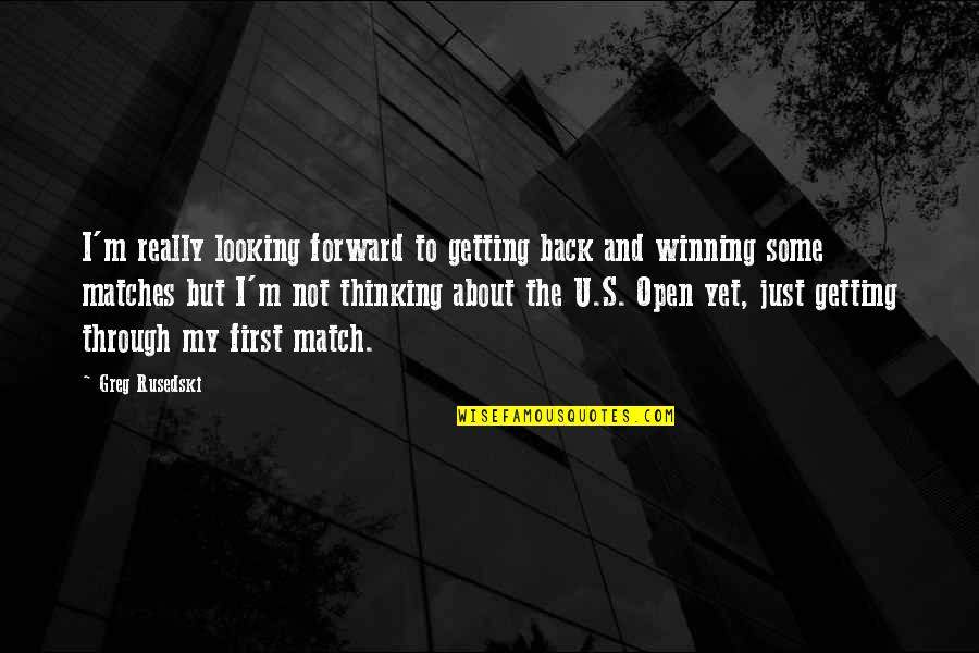 Forward Looking Quotes By Greg Rusedski: I'm really looking forward to getting back and