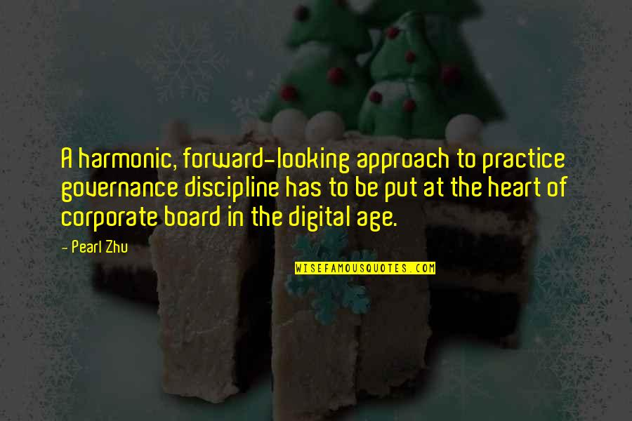 Forward Looking Quotes By Pearl Zhu: A harmonic, forward-looking approach to practice governance discipline