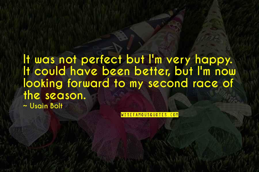 Forward Looking Quotes By Usain Bolt: It was not perfect but I'm very happy.