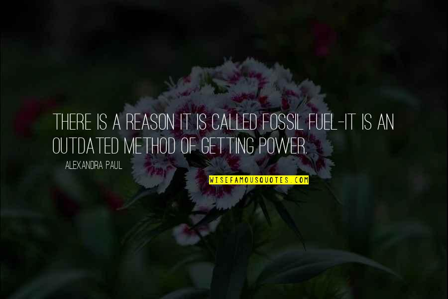 Fossil Quotes By Alexandra Paul: There is a reason it is called fossil