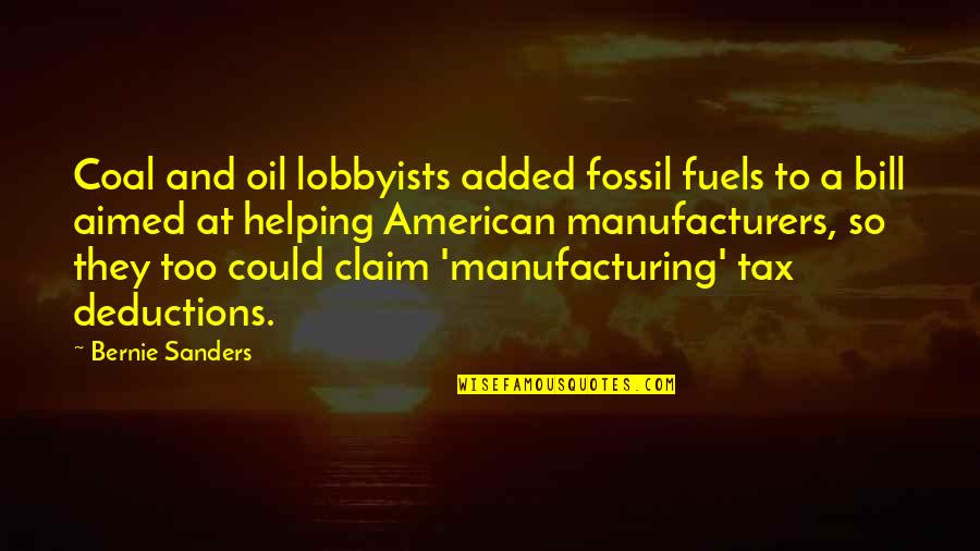 Fossil Quotes By Bernie Sanders: Coal and oil lobbyists added fossil fuels to