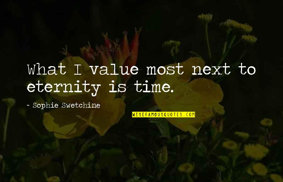 Fossilized Quotes By Sophie Swetchine: What I value most next to eternity is