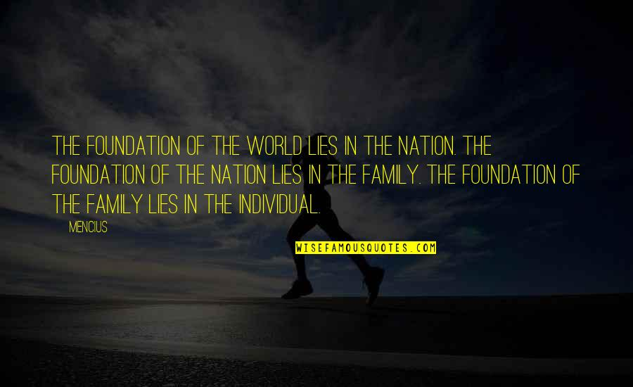 Foundation Of Family Quotes By Mencius: The foundation of the world lies in the