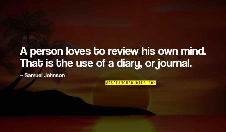 Founding Fathers Patriotic Quotes By Samuel Johnson: A person loves to review his own mind.