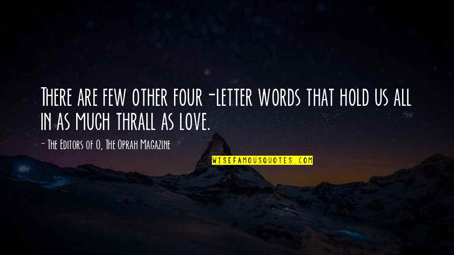 Four Letter Words Quotes By The Editors Of O, The Oprah Magazine: There are few other four-letter words that hold
