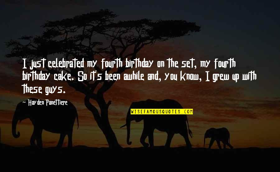 Fourth Birthday Quotes By Hayden Panettiere: I just celebrated my fourth birthday on the