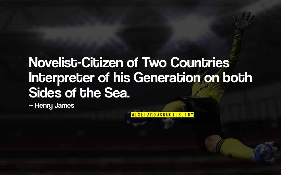Fourth Birthday Quotes By Henry James: Novelist-Citizen of Two Countries Interpreter of his Generation