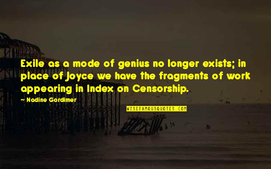 Fragments Quotes By Nadine Gordimer: Exile as a mode of genius no longer