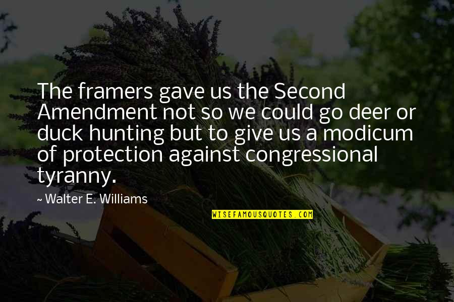 Framers Second Amendment Quotes By Walter E. Williams: The framers gave us the Second Amendment not