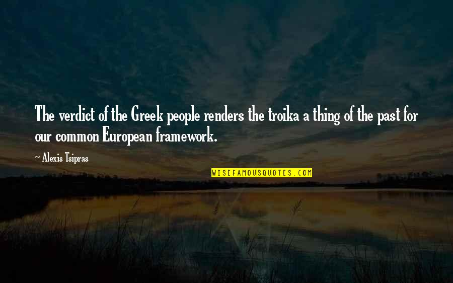 Framework Quotes By Alexis Tsipras: The verdict of the Greek people renders the