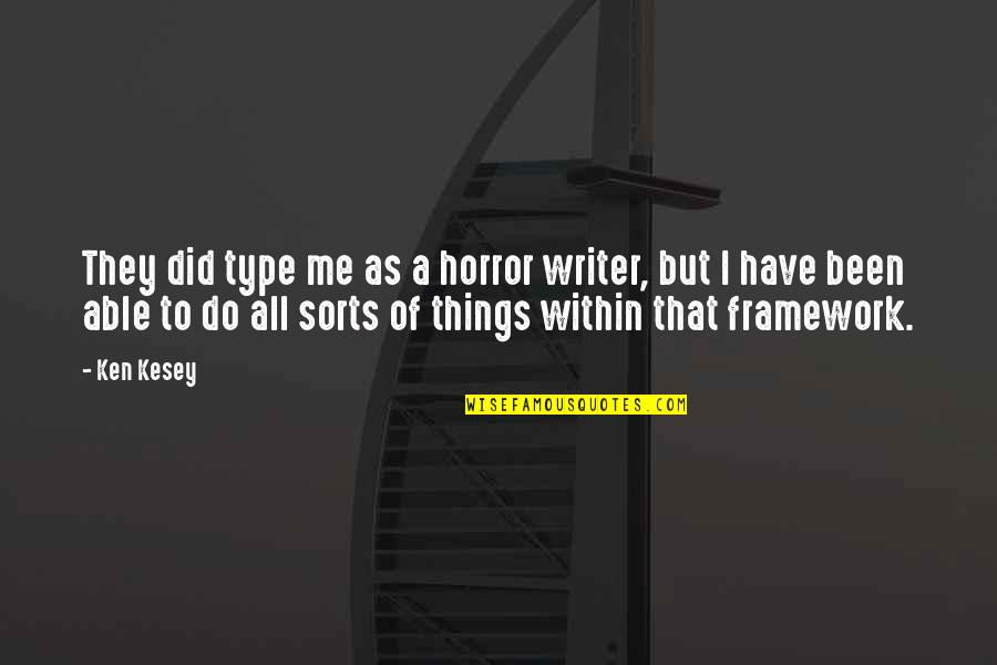 Framework Quotes By Ken Kesey: They did type me as a horror writer,