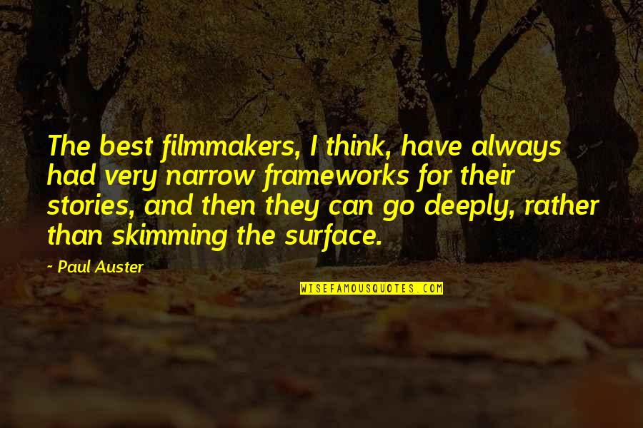 Framework Quotes By Paul Auster: The best filmmakers, I think, have always had