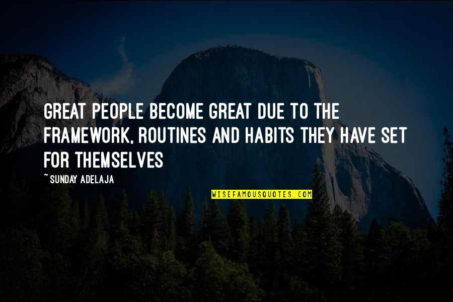Framework Quotes By Sunday Adelaja: Great people become great due to the framework,