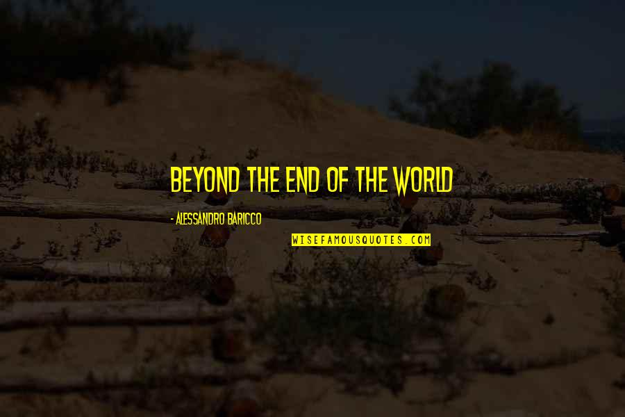Franca Quotes By Alessandro Baricco: beyond the end of the world