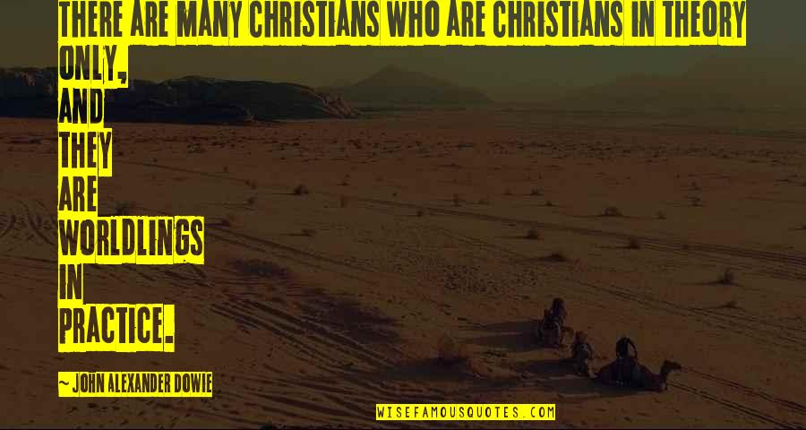 Franca Quotes By John Alexander Dowie: There are many Christians who are Christians in