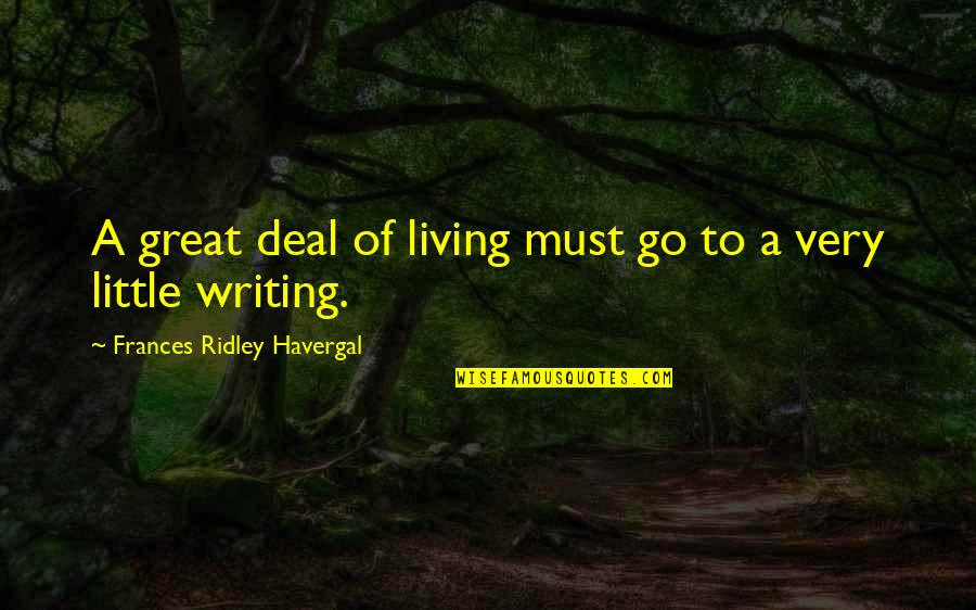 Frances Havergal Quotes By Frances Ridley Havergal: A great deal of living must go to