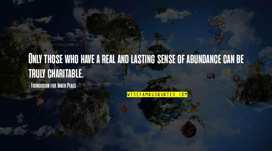 Francesca Caccini Quotes By Foundation For Inner Peace: Only those who have a real and lasting